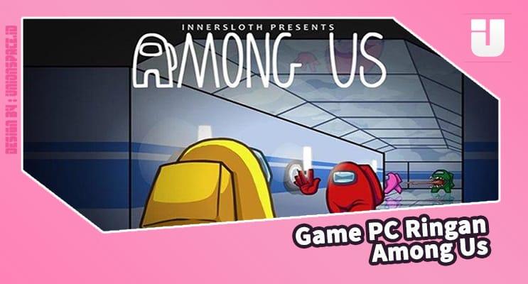 Lightweight PC Games Among US