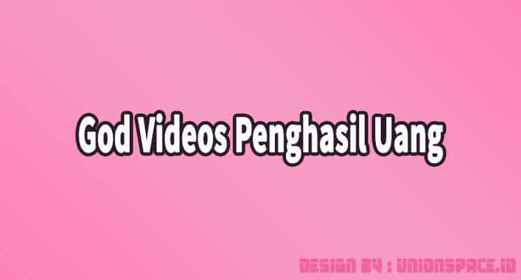 God Videos Penghasil Uang