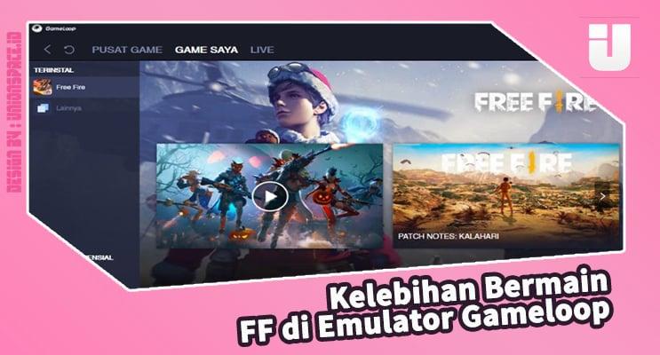 Kelebihan Bermain FF di Emulator Gameloop