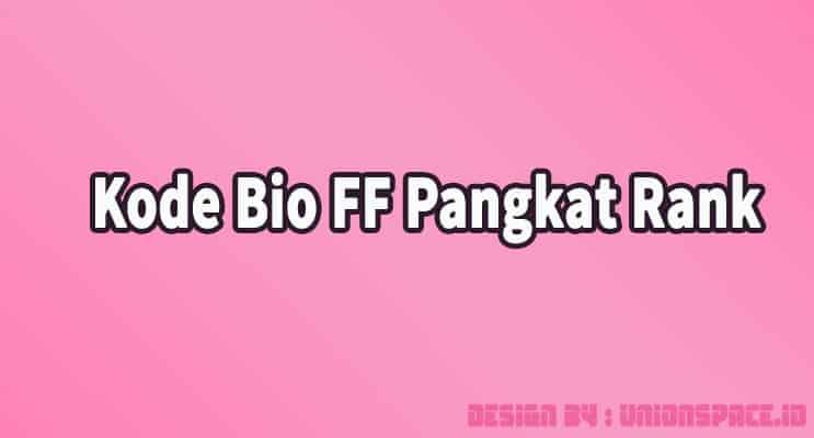 Kode Bio FF Pangkat Rank