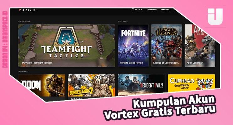 Latest Free Vortex Account Collection Kumpulan