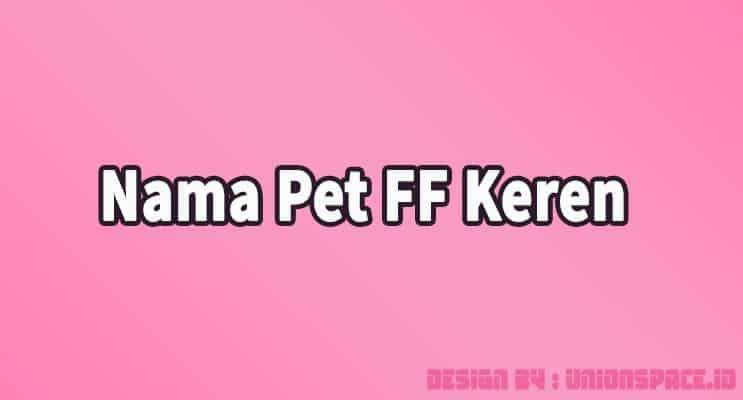 Nama Pet FF Keren