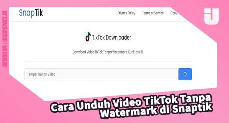 Snaptik Tempat Download Video Tiktok Tanpa Watermark