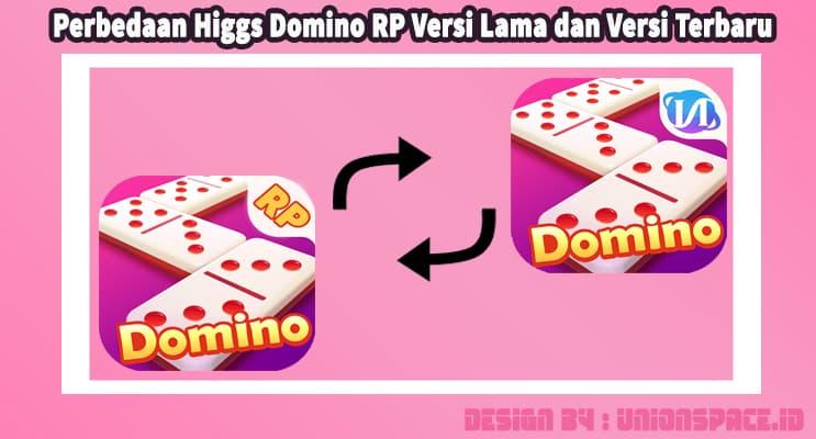 Perbedaan Higgs Domino RP Versi Lama dan Versi Terbaru