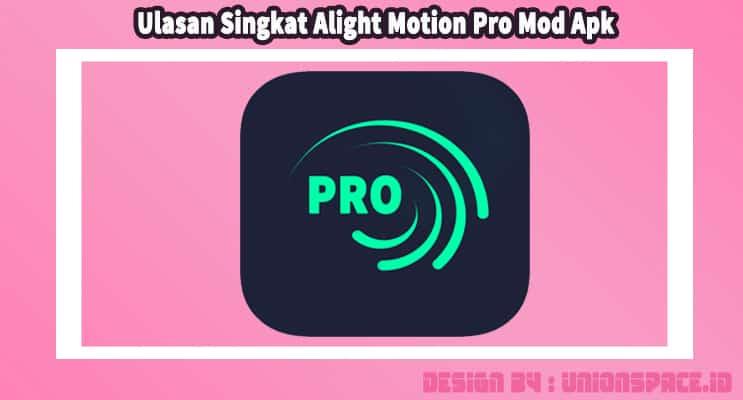 Ulasan Singkat Alight Motion Pro Mod Apk
