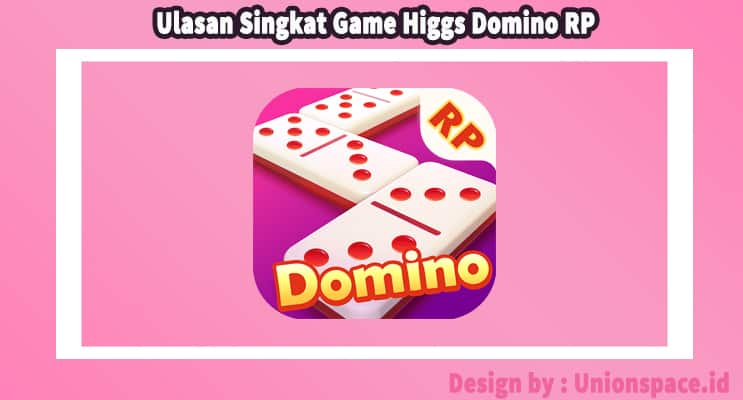 Ulasan Singkat Game Higgs Domino RP
