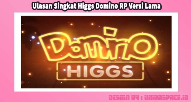 Ulasan Singkat Higgs Domino RP Versi Lama